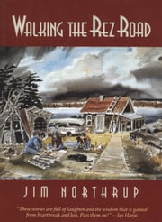 Walking the Rez Road ebook by Jim Northrup