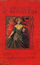 A Prince of Swindlers ebook by Guy Boothby