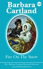 Fire On The Snow ebook by Barbara Cartland