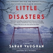 Little Disasters - A Novel audiobook by Sarah Vaughan