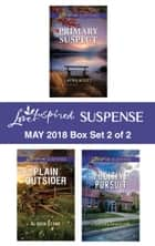 Harlequin Love Inspired Suspense May 2018 - Box Set 2 of 2 - Primary Suspect\Plain Outsider\Fugitive Pursuit ebook by Alison Stone, Christa Sinclair, Laura Scott