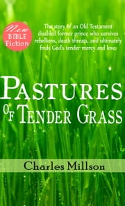 Pastures of Tender Grass ebook by Charles Millson