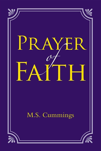 Prayer of Faith ebook by M.S. Cummings