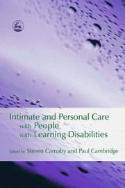 Intimate and Personal Care with People with Learning Disabilities ebook by Mallett, Angela