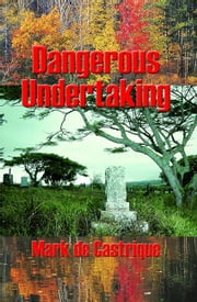 Dangerous Undertaking ebook by Mark de Castrique