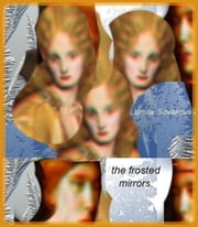 The Frosted Mirrors ebook by Lidmila Sovakova
