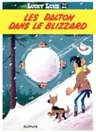 Lucky Luke - Tome 22 - LES DALTON DANS LE BLIZZARD ebook by Morris, Goscinny