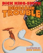 Dinosaur Trouble ebook by Dick King-Smith,Nick Bruel