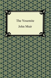The Yosemite ebook by John Muir