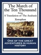 The March of the Ten Thousand ebook by Xenophon