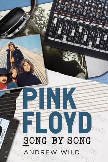 Pink Floyd - Song by Song ebook by Andrew Wild