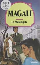 La messagère ebook by Magali