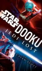 Dooku: Jedi Lost (Star Wars) ebook by Cavan Scott
