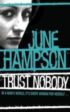 Trust Nobody ebook by June Hampson