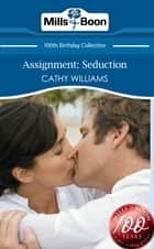 Assignment: Seduction (Mills & Boon Short Stories) 電子書 by Cathy Williams