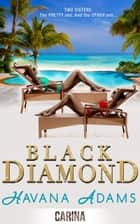 Black Diamond ebook by Havana Adams
