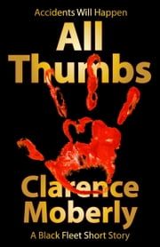 All Thumbs ebook by Clarence Moberly
