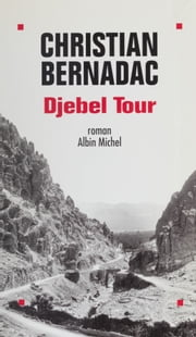 Djebel Tour ebook by Christian Bernadac