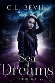 Sea of Dreams ebook by C.L. Bevill