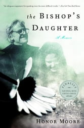 The Bishop's Daughter: A Memoir ebook by Honor Moore