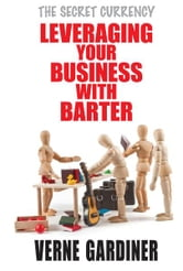 Leveraging Your Business with Barter ebook by Verne Gardiner