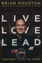 Live Love Lead ebook by Brian Houston