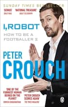 I, Robot - How to Be a Footballer 2 ebook by Peter Crouch
