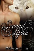 Second Alpha ebook by Rebecca James