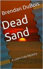 Dead Sand ebook by Brendan DuBois