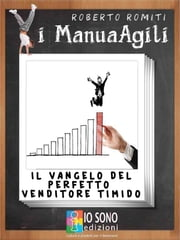 Il vangelo del perfetto venditore timido ebook by Kobo.Web.Store.Products.Fields.ContributorFieldViewModel