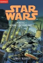 Star Wars. X-Wing. Kommando Han Solo ebook by Aaron Allston, Heinz Nagel