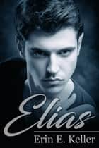 Elias ebook by Erin E. Keller