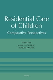 Residential Care of Children: Comparative Perspectives ebook by Mark E. Courtney,Dorota Iwaniec