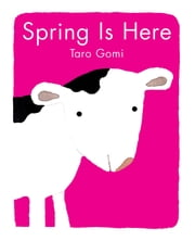 Spring Is Here ebook by Taro Gomi