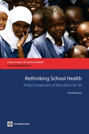 Rethinking School Health: A Key Component of Education for All ebook by Bundy,Donald