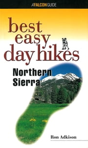 Best Easy Day Hikes Northern Sierra ebook by Ron Adkison