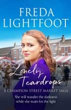 Lonely Teardrops ebook by Freda Lightfoot