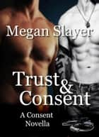 Trust & Consent - Trust & Consent, #2 ebook by