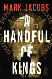 A Handful of Kings - A Novel ebook by Mark Jacobs