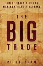 The Big Trade ebook by Peter Pham