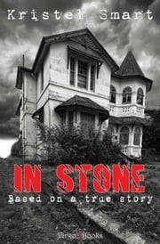 In Stone - based on a true story ebook by Kristel Smart