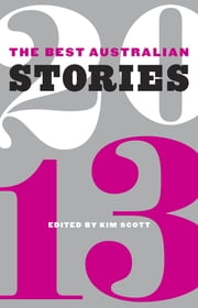The Best Australian Stories 2013 ebook by Kim Scott
