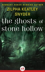 The Ghosts of Stone Hollow ebook by Zilpha Keatley Snyder