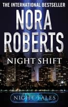 Night Shift ebook by Nora Roberts