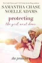 Protecting the Girl Next Door - The Protectors, #3 ebook by