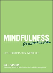 Mindfulness Pocketbook - Little Exercises for a Calmer Life ebook by Gill Hasson