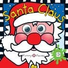 Funny Faces Santa Claus ebook by Roger Priddy