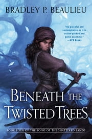Beneath the Twisted Trees ebook by Bradley P. Beaulieu