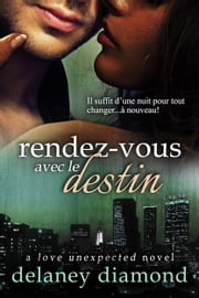 Rendez-vous Avec Le Destin ebook by Delaney Diamond
