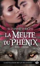 Ryan Conner - La Meute du phénix, T5 ebook by Suzanne Wright